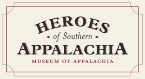 Heroes of Southern Appalachia